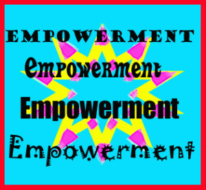 Empowerment - Everybody talks about it